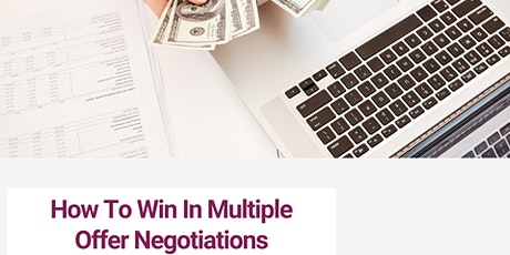 How To Win In Multiple Offer Negotiations tickets