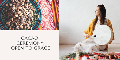 Cacao Ceremony: Open To Grace Tickets