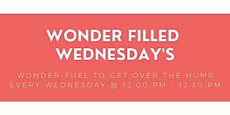 Wonder Filled Wednesday (#wfw) tickets