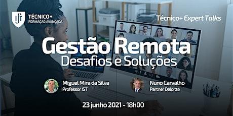Técnico+ Expert Talks: Gestão Remota - Desafios e Soluções bilhetes