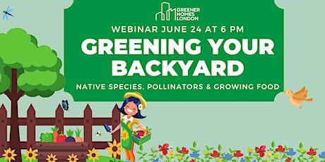 Greening Your Backyard: Native Species, Pollinators & Growing Food tickets