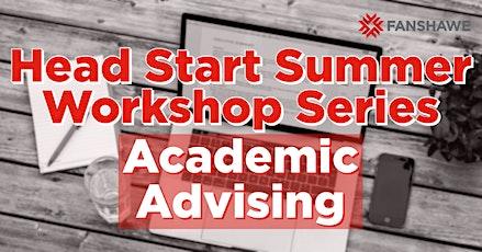 Head Start Summer Workshop Series: Academic Advising tickets