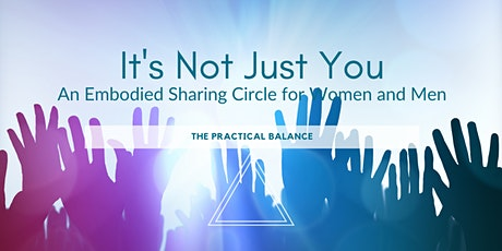It's Not Just You: An Embodied Sharing Circle for Men and Women tickets