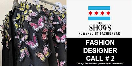Fashion Designer Call # 2 for Chicago Fashion Week Powered by FashionBar tickets