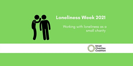 Loneliness Week 2021:  Working with Loneliness as a small charity tickets