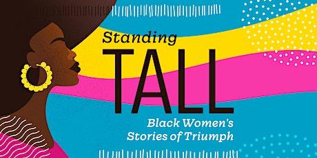 Standing Tall...Black Women's Stories of Triumph tickets