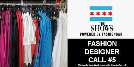 Fashion Designer Call # 5 for Chicago Fashion Week Powered by FashionBar tickets