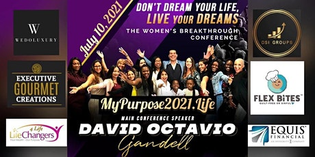 PURPOSE 2021-Don't Dream Your Life, LIVE YOUR DREAMS-Women's Conference tickets