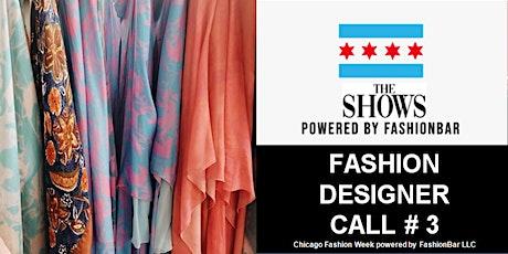 Fashion Designer Call # 3 for Chicago Fashion Week Powered by FashionBar tickets
