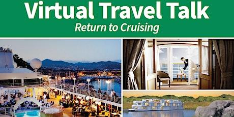 Virtual Travel Talk: Return to Cruising tickets