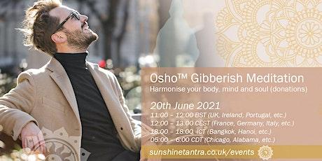 Osho™ Gibberish Meditation (donations) Tickets