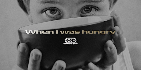 WHEN I WAS HUNGRY tickets