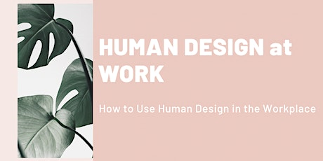 Human Design for the Workplace - How to Use Human Design at Work tickets
