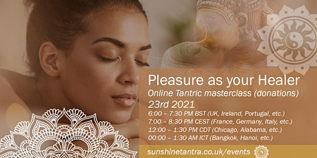 Tantric Masterclass: Pleasure as you Healer (donations) tickets
