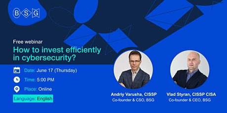 """Free Webinar: """"How to invest efficiently in cybersecurity?"""" - BSG tickets"""