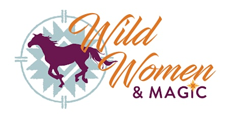 Wild Women And Magic | Annual Retreat | 2021 Drop the Mask tickets