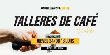 Taller de Café - JUEVES  24 de  JUNIO -18 hs boletos