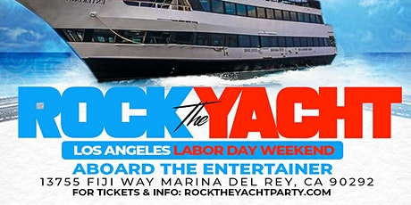 ROCK THE YACHT LOS ANGELES 2021 LABOR DAY WEEKEND  ALL WHITE YACHT PARTY tickets
