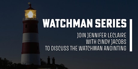 The Watchman Series with Cindy Jacobs & Jennifer LeClaire tickets