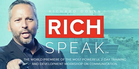 RICH SPEAK  -The world premier of the most powerful 2-day training seminar tickets