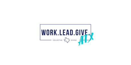 Work Lead Give Kickoff! Collective Giving in ATX tickets