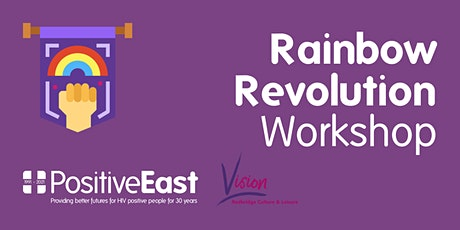 Rainbow Revolution (Redbridge Vision & Positive East) tickets