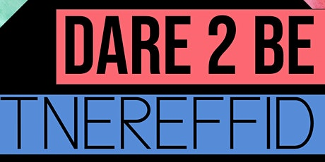 Dare 2 Be Different tickets