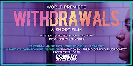 Withdrawals Short Film - World Premiere tickets