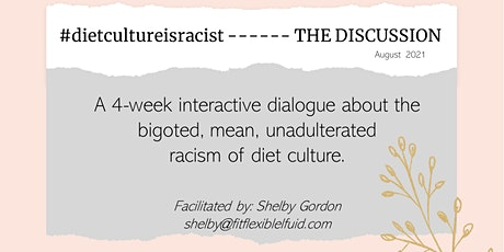 #dietcultureisracist.  The DISCUSSION  * Live With Shelby*- Wed. PM Session tickets