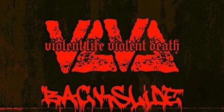 Violent Life Violent Death, Backslide, Circle Back, and Severed by Dawn tickets