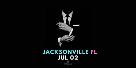 Fifty Shades Live|Jacksonville, FL tickets