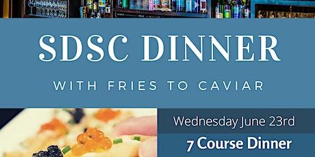 SDSC Dinner - Fries to Caviar tickets