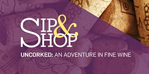Sip & Shop Uncorked: An Adventure in Fine Wine