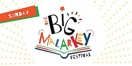 THE BIG MALARKEY FESTIVAL // SUNDAY 27 JUNE 2021 tickets