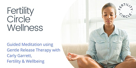 Fertility Circle Wellness - Meditation using Gentle Release Therapy tickets