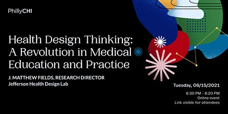 Health Design Thinking – A Revolution in Medical Education & Practice tickets