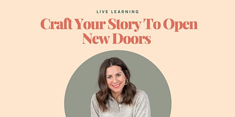 Craft Your Story To Open New Doors tickets