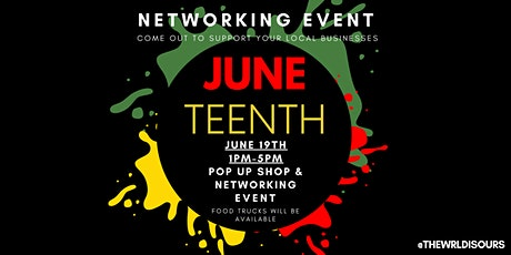 Juneteenth Networking Event 1PM - 5PM (Pop-Up Shops, Food Trucks, & More) tickets