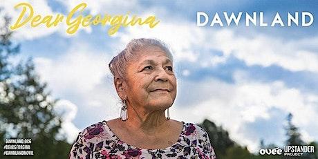 Dawnland & Dear Georgina Live Online Film Screening and Q & A tickets