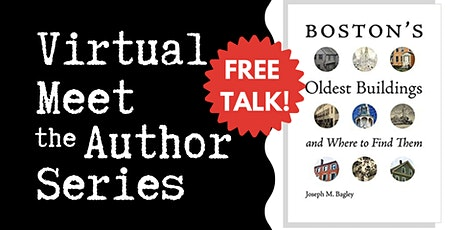 "Virtual Talk: ""Boston's Oldest Buildings"" with Joseph Bagley tickets"