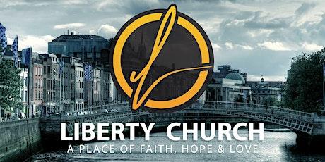 Liberty Church - Dublin 8 Sunday Service - 27th June2021 tickets