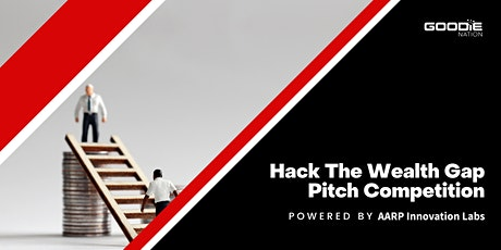 Cultivate: Hack The Wealth Gap Pitch Competition By AARP Innovation Labs tickets