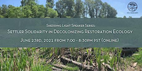 Settler Solidarity in Decolonizing Restoration Ecology - Paula Booker tickets