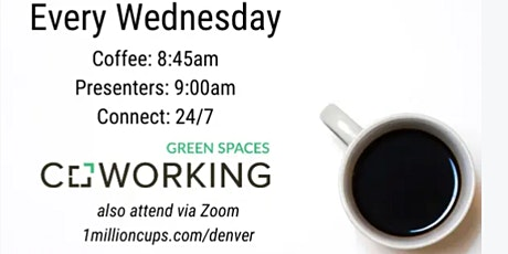 1 Million Cups Denver at Green Spaces tickets