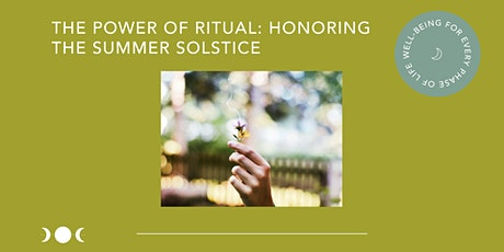 The Power of Ritual: Honoring the Summer Solstice tickets
