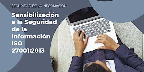 Sensibilización a la Seguridad de la Información ISO 27001:2013 entradas