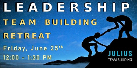 LEADERSHIP TEAM BUILDING RETREAT biglietti