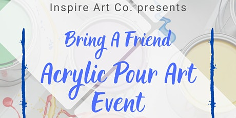 Bring a Friend- Acrylic Pour Class tickets
