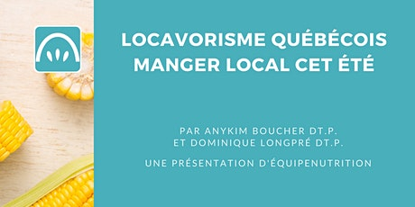 Locavorisme 100% Québécois; Manger local cet été billets