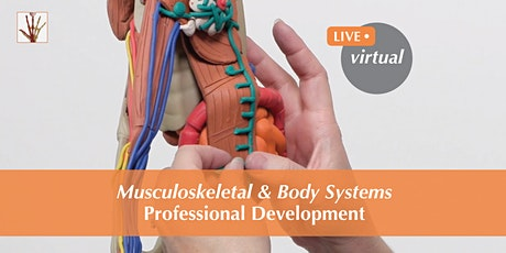 LIVE, Virtual Musculoskeletal and Body Systems Professional Development tickets